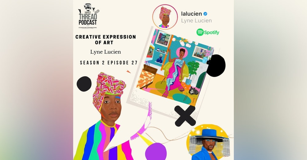 Creative Expression Of Art With Lyne Lucien S 2 E 27
