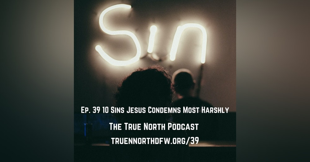 Ep. 39 10 Sins Jesus Condemns Most Harshly