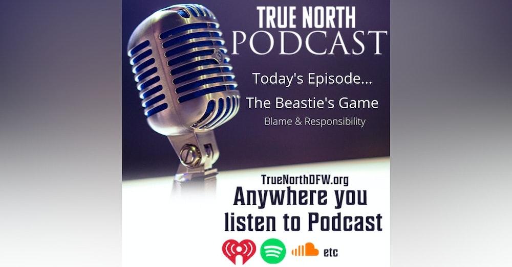 Ep. 26 Mr. Beastie's Game (Blame & Responsibility)