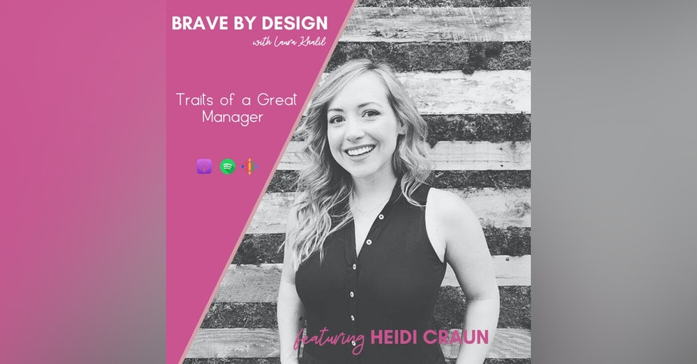 Traits of a Great Manager (Part 2 of 2) with Heidi Craun