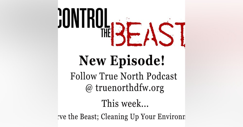 Ep. 24 Starve the Beast; Cleaning Up Your Environment