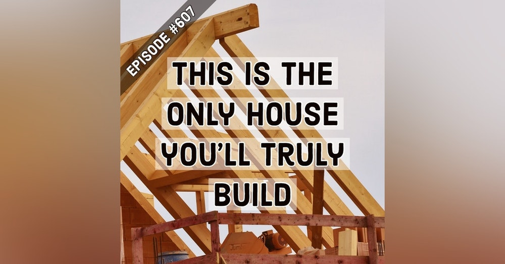 """607. You were building your house the whole time. """"Chop Wood. Carry Water."""" By Joshua Medcalf"""