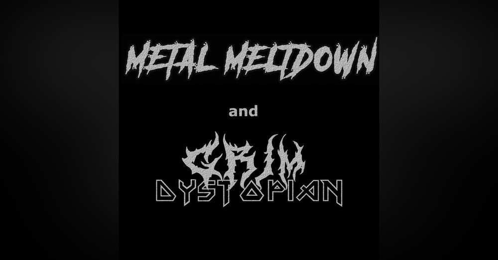 Grim Dystopian vs. Metal Meltdown
