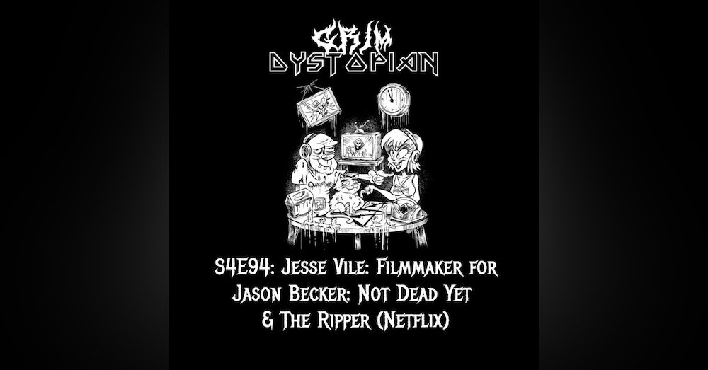 Jesse Vile: Filmmaker for Jason Becker: Not Dead Yet & The Ripper (Netflix)