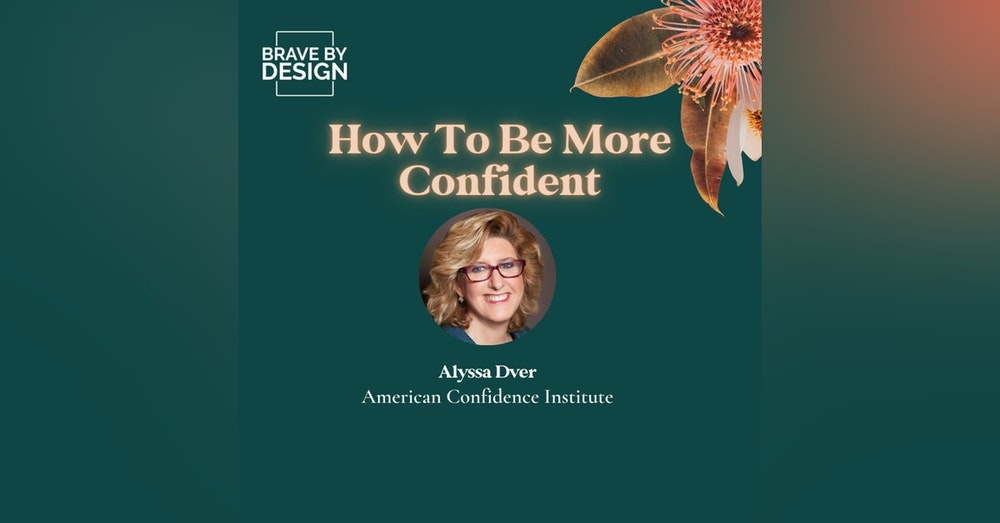 How To Be More Confident with Alyssa Dver