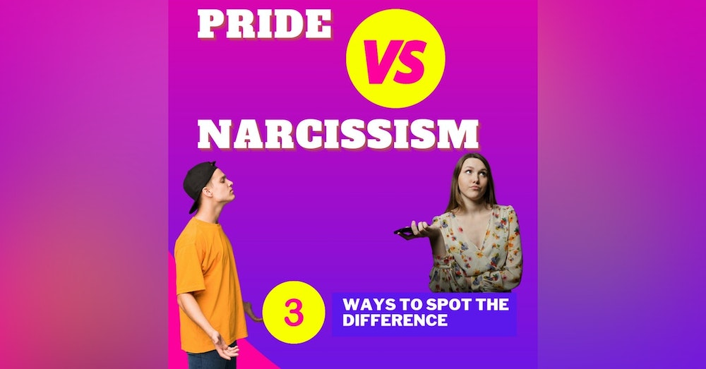 Pride Vs Narcissism - 3 Ways to Spot the Difference