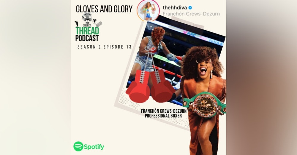 Gloves and Glory with boxer Franchón Crews-Dezurn S 02 E 013