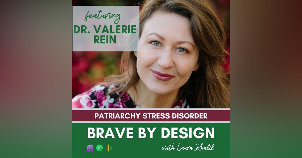 Patriarchy Stress Disorder with Dr Valerie Rein