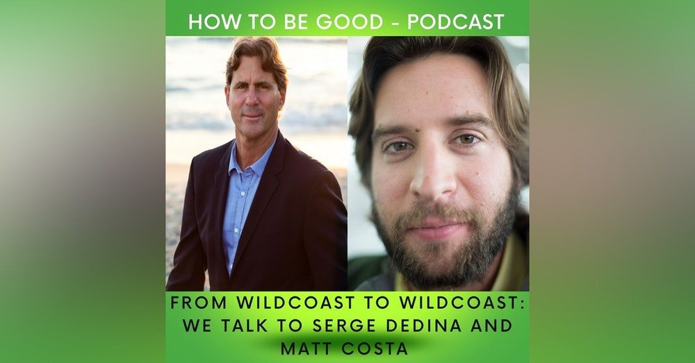 From WildCoast to WildCoast: we talk to Serge Dedina and Matt Costa about the conservation of coastal and marine ecosystems from the Coast of California to Mexico and more