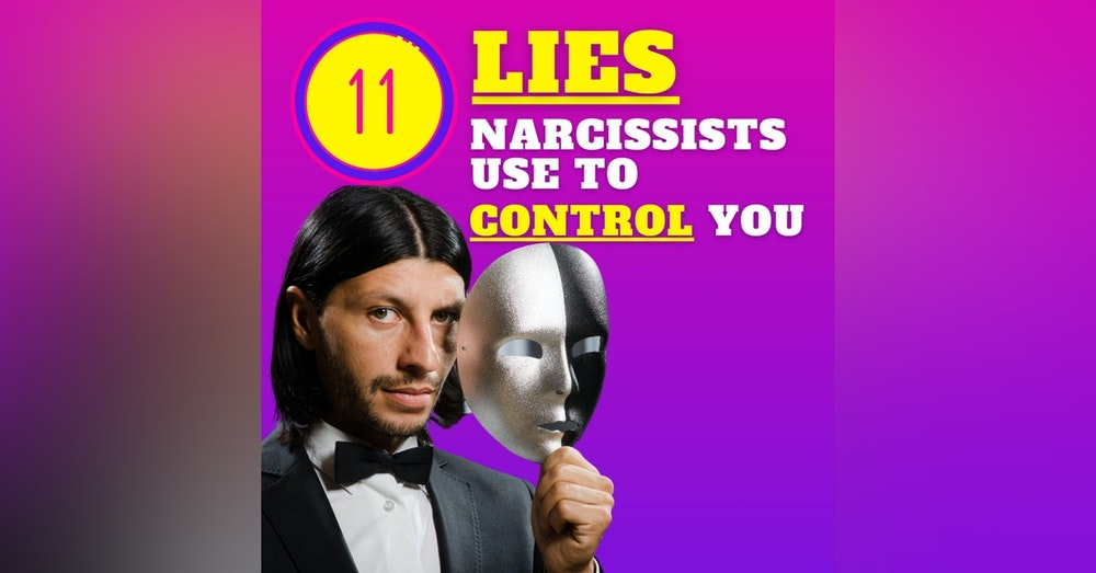 11 lies narcissists use to control you