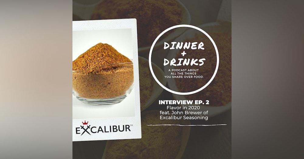 Flavor in 2020 with John Brewer of Excalibur Seasoning