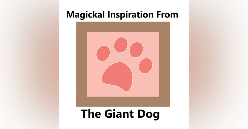 S1 E21 A Little Magickal Inspiration From The Giant Dog