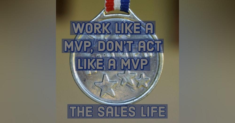 538. Work like a MVP, don't act like an MVP
