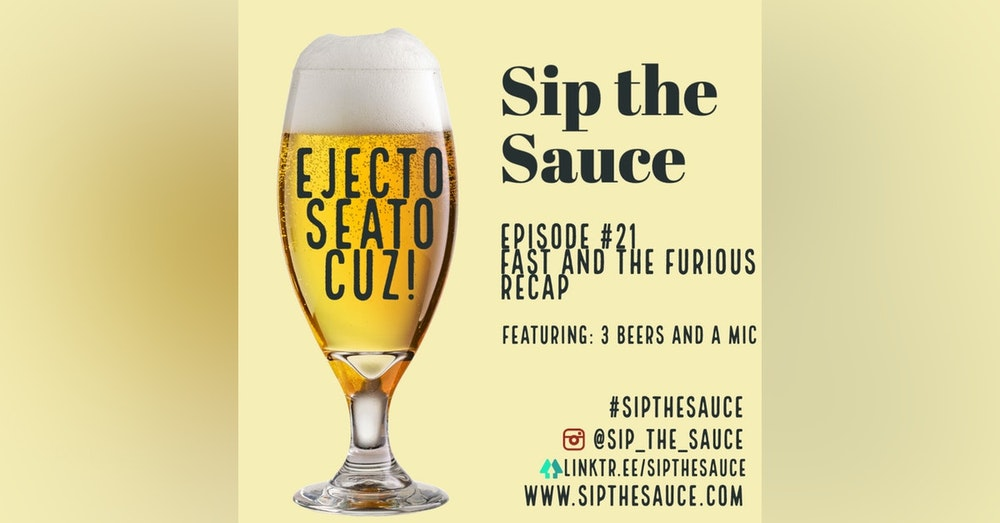 Ep.21 Fast and the Furious Recap Feat. 3 Beers and a Mic