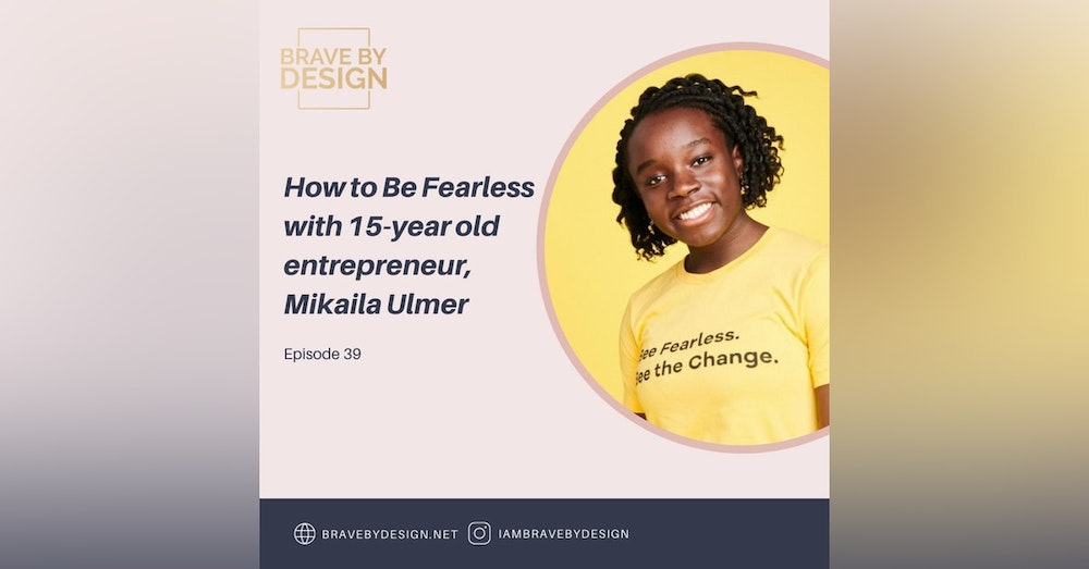 How to Be Fearless with 15-year old entrepreneur, Mikaila Ulmer