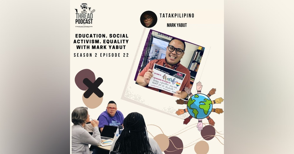 Education. Social Activism. Equality with Mark Yabut S 2 EP 22