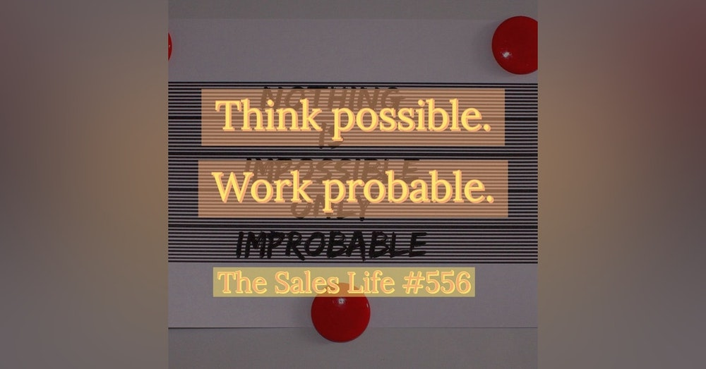 557. Think possible. Work probable.