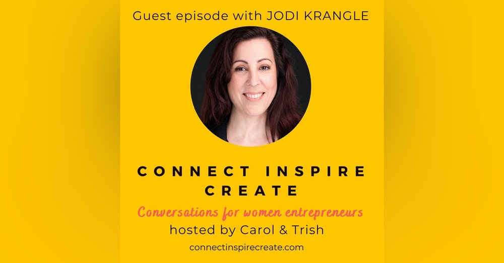 #23 Self-Employment Strategies with our guest Jodi Krangle