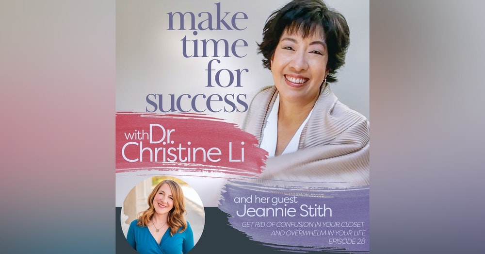 Get Rid of Confusion in Your Closet and Overwhelm in Your Life with Jeannie Stith