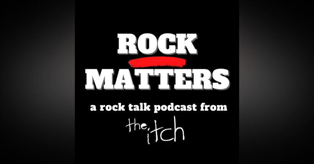 E1 Rock Matters: An Introduction to The Itch's New Podcast