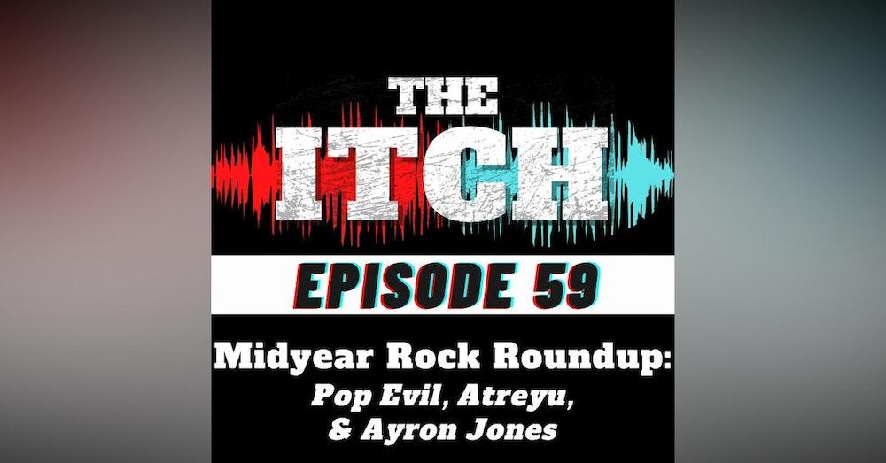E59 Midyear Rock Roundup: Pop Evil, Atreyu, & Ayron Jones