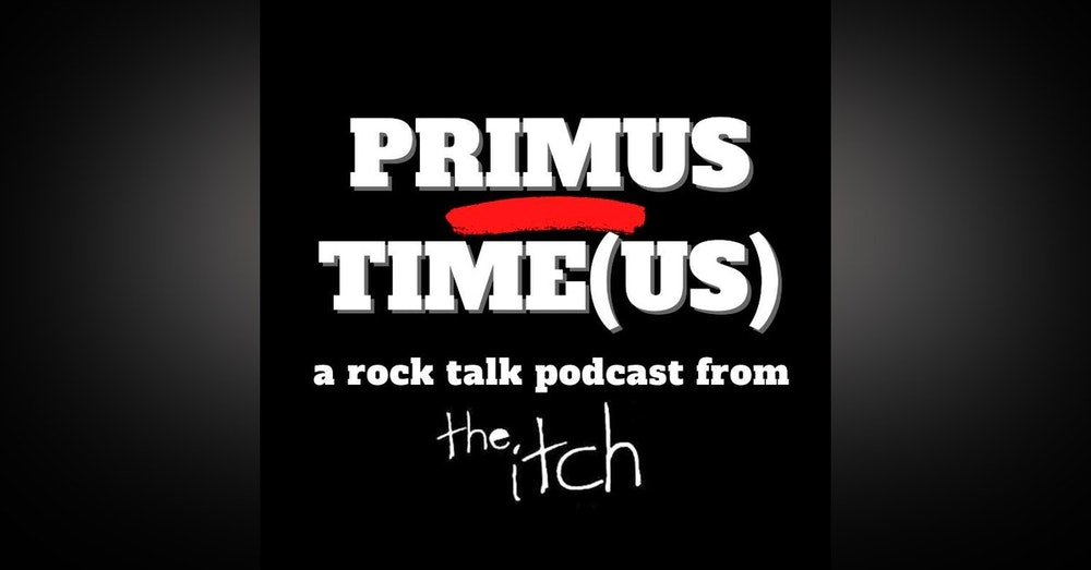 E5 Primus Time(us): Tales from the Punchbowl and Good Live Gimmicks