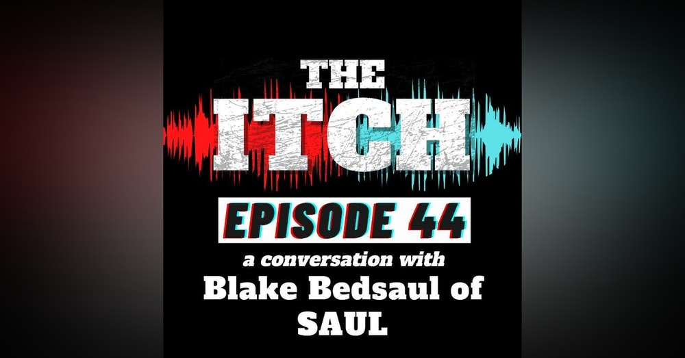 E44 A Conversation with Blake Bedsaul of SAUL