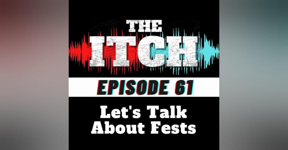 E61 Season Premiere: Let's Talk About Fests