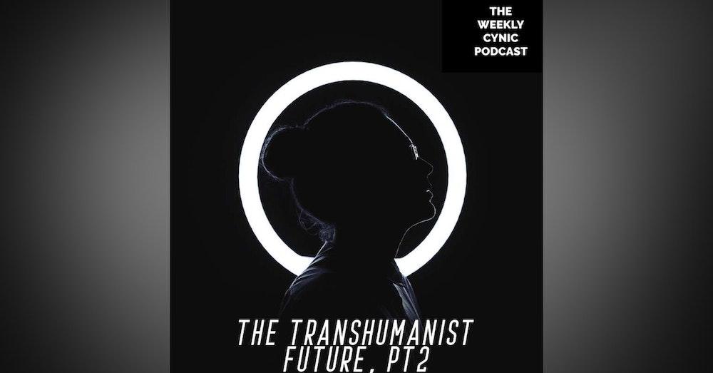 The Transhumanist Future PT2