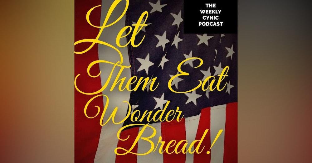 Let Them Eat Wonder Bread