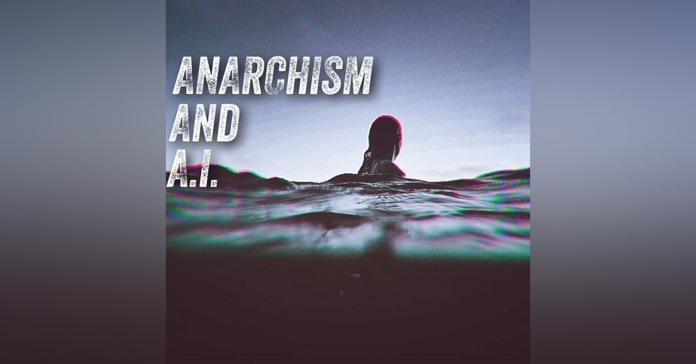 Anarchism And A.I.