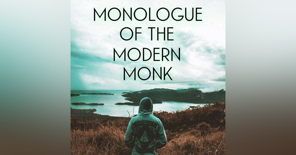 Monologue Of The Modern Monk