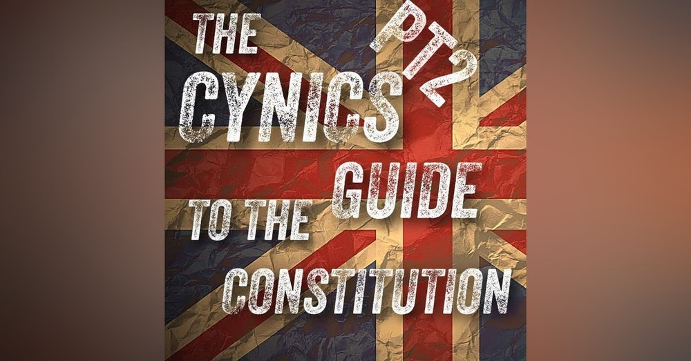 The Cynics Guide To The Constitution, PT2