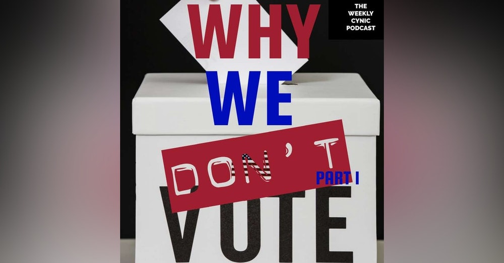 Why We Don't Vote, PT1: The Media
