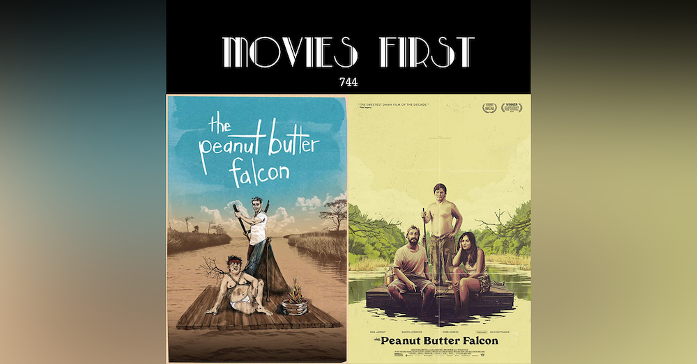 744: The Peanut Butter Falcon (Adventure, Comedy, Drama) (the @MoviesFirst review)