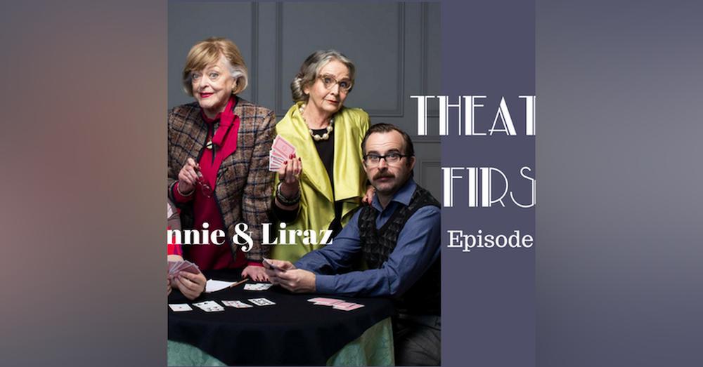 27: Minnie & Liraz - Theatre First with Alex First Episode 27