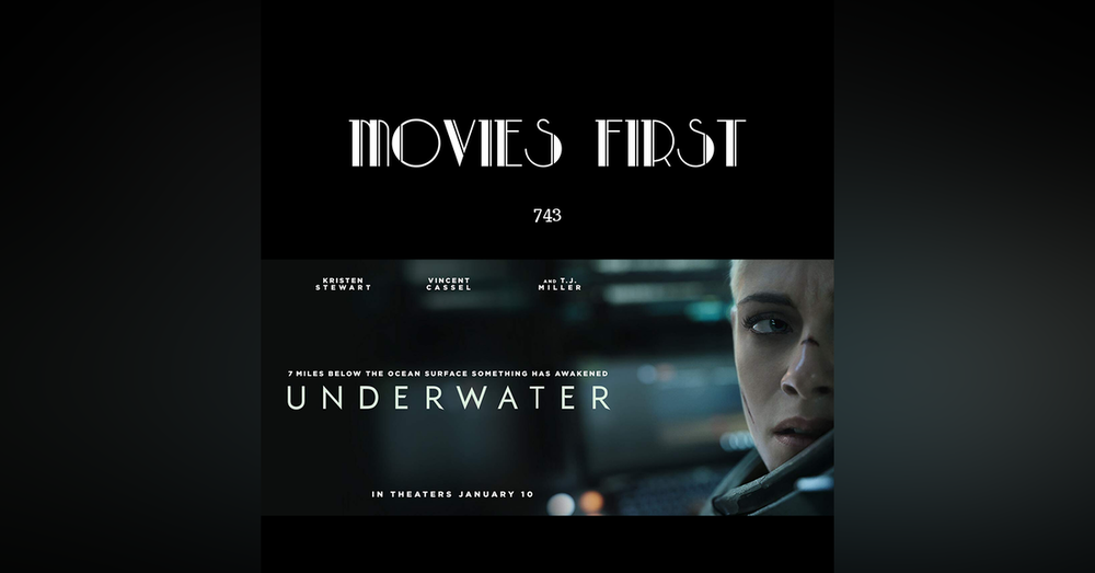 743: Underwater (Action, Drama, Horror) (the @MoviesFirst review)