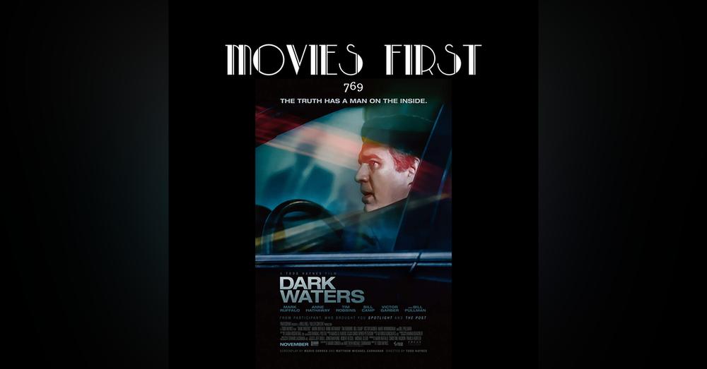 769: Dark Waters (Biography, Drama, History) (the @MoviesFirst review)