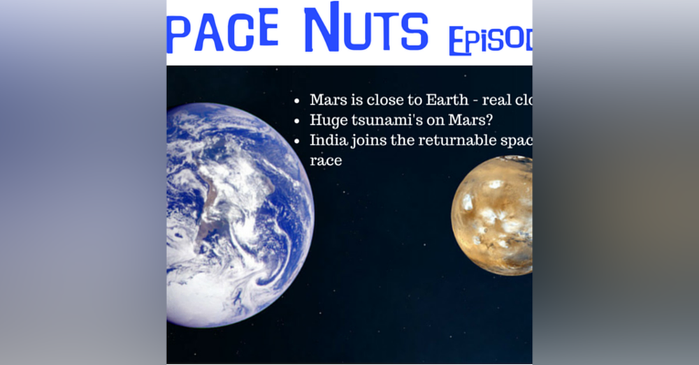 20: Space Nuts Episode 19 - Mars is close...real close...