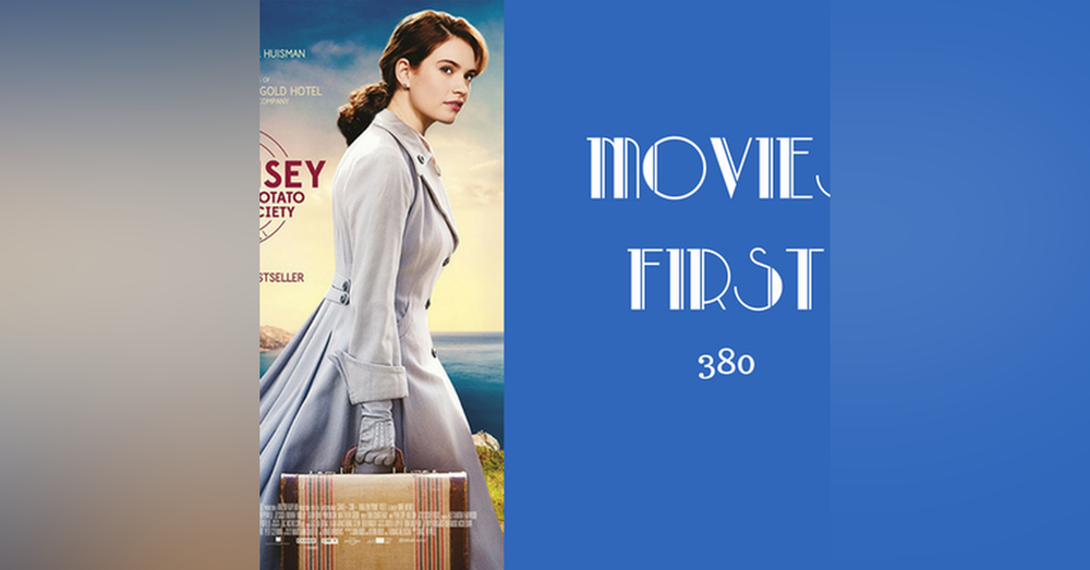 380: The Guernsey Literary and Potato Peel Pie Society - Movies First with Alex First