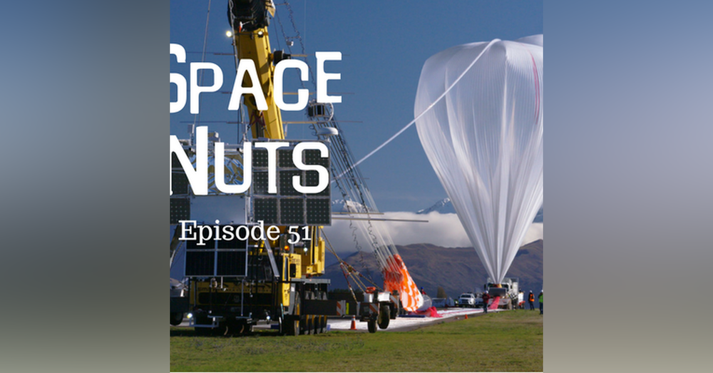 52: NASA's BIG balloon - Space Nuts with Dr Fred Watson & Andrew Dunkley Episode 51