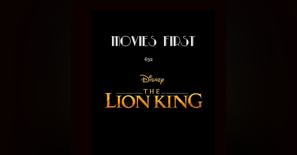 632: The Lion King (2019) (a review)