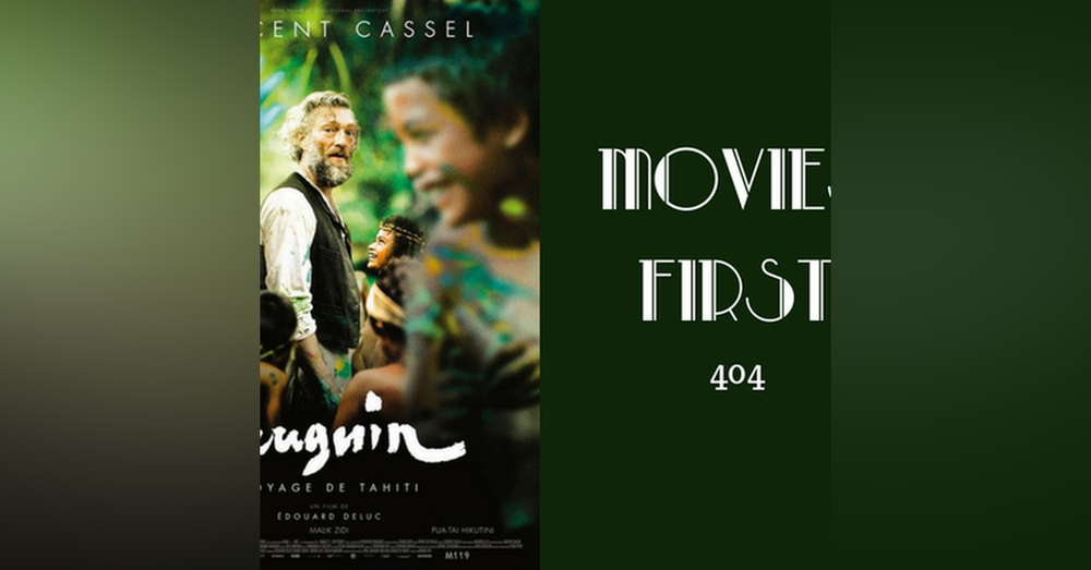 404: Gauguin - Movies First with Alex First