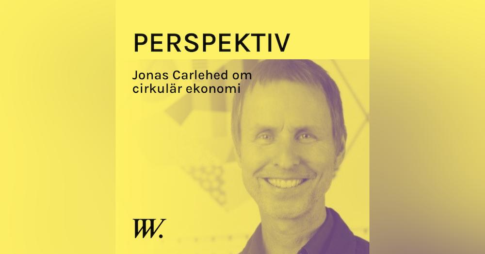 77. Cirkularitet - ett smartare sätt att konsumera - med Jonas Carlehed