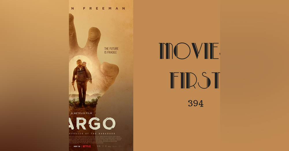 394: Cargo - Movies First with Alex First