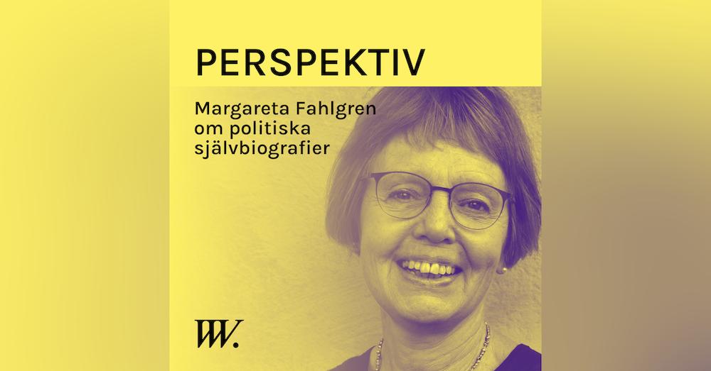 60. Politiska självbiografier - med Margareta Fahlgren