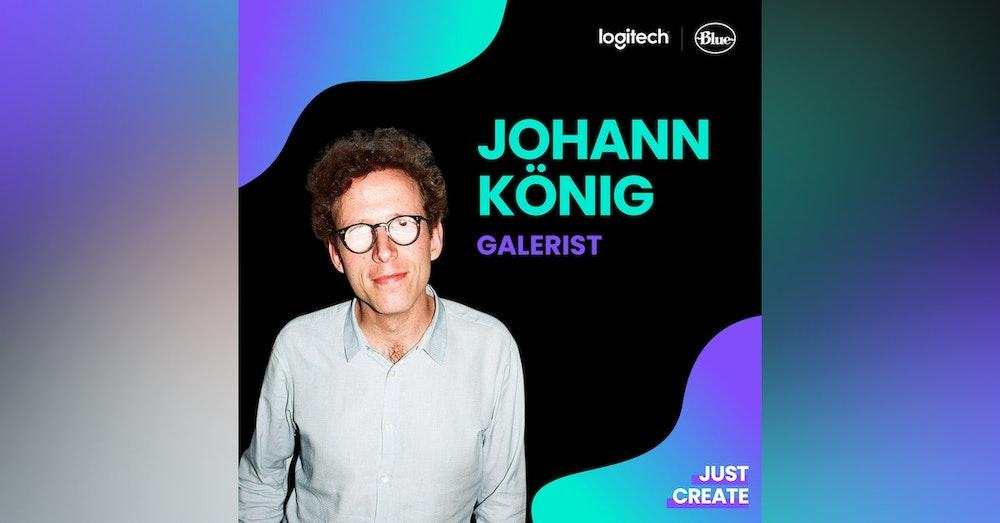 Johann König, Galerist | Just Create