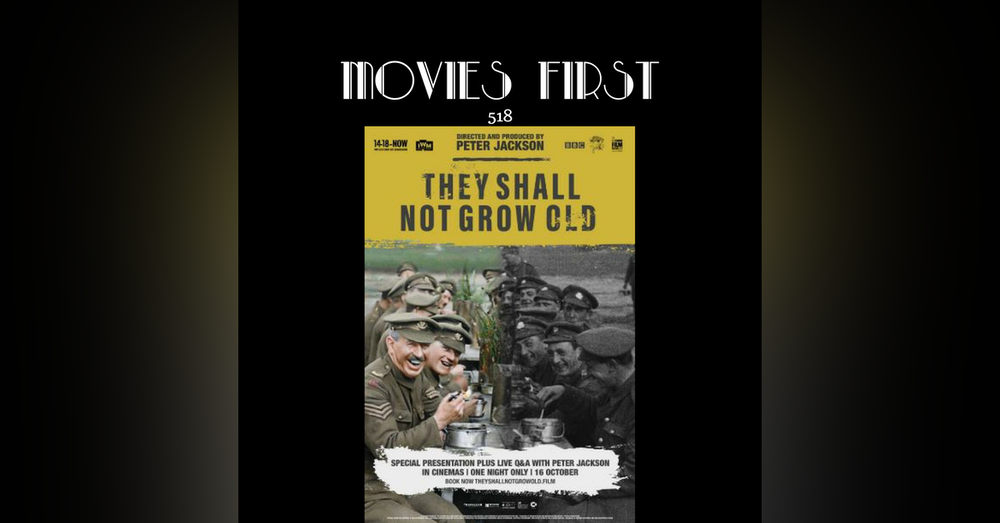 518: They Shall Not Grow Old (Documentary, History, War)
