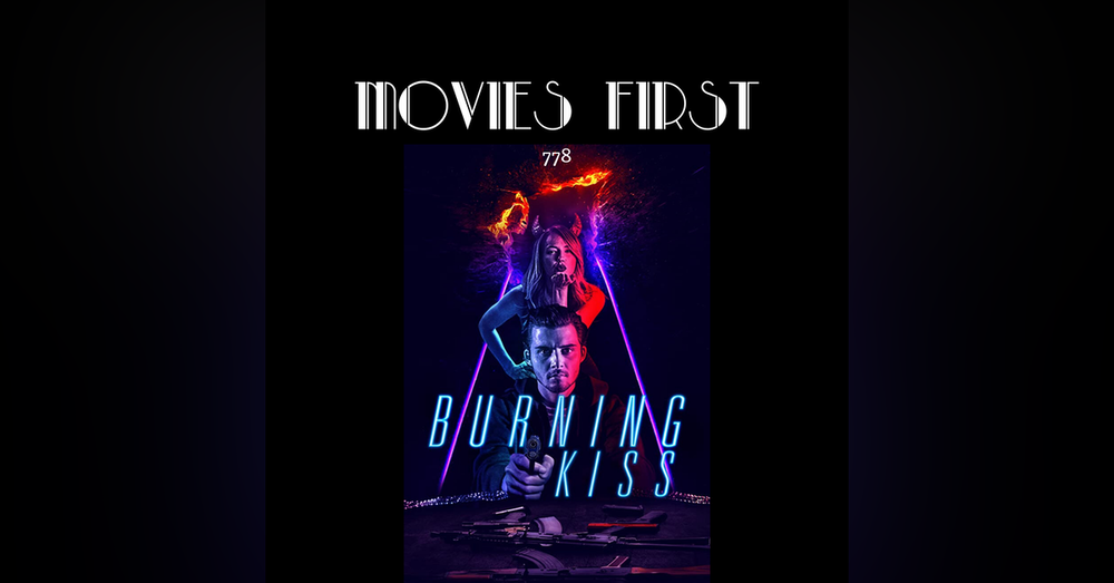 Burning Kiss (Thriller) (the @MoviesFirst review)