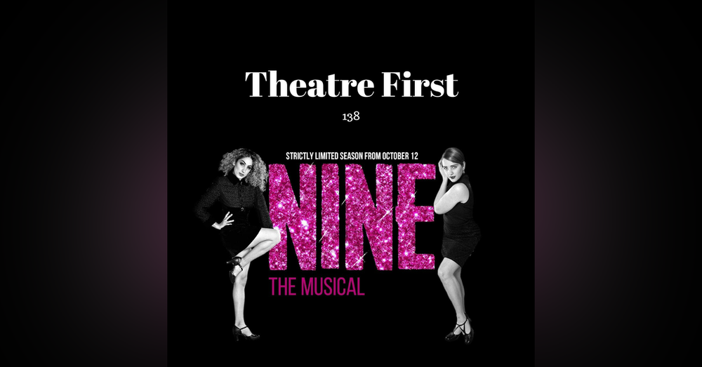 138: NINE The Musical (review)